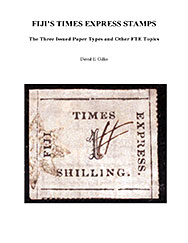 Fiji's Times Express Stamps - The Three Issued Paper Types and Other FTE Topics